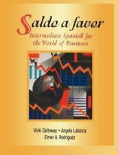 Saldo a Favor : Intermediate Spanish for the World of Business by Vicki Galloway