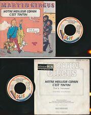 """@ MARTIN CIRCUS 45 TOURS SP 7"""" FRANCE NOTRE MEILLEUR COPAIN C'EST TINTIN * HERGE"""
