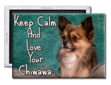 Keep Calm And Love Your Chiwawa - Fridge Magnet