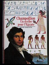 Champollion, Un scribe pour l'Egypte, Découvertes Gallimard 1992 (1609)