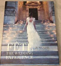 Fete: The Wedding Experience by Jung Lee (Hardback, 2008) Kathleen Boyes
