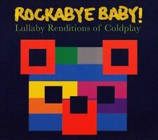 Rockabye Baby! Lullaby Renditions of Coldplay CD (2006, Childrens / Baby Music)