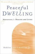 Peaceful Dwelling: Meditations for Healing and Living