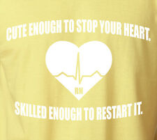 Nurse T-Shirt CUTE ENOUGH TO STOP YOUR HEART 100% Ringspun Cotton RN Medical Tee