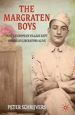 The Margraten Boys: How A European Village Kept America's Liberators Alive: B...