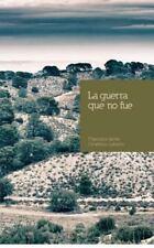 La Guerra Que No Fue by Francisco Omenaca Labarta (2012, Paperback)