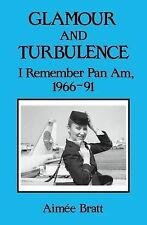 NEW Glamour and Turbulence: I Remember Pan Am, 1966-91 by Aimee Bratt