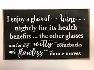 I enjoy glass of Wine sign health benefits flawless dance moves witty comebacks