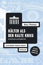 Kälter als der Kalte Krieg: Ein McCorkle-und-Padillo-Fall von Ross Thomas