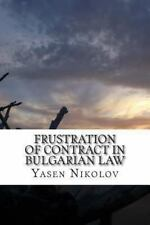 Frustration of Contract in Bulgarian Law : Clausula Rebus Sic Stantibus and...