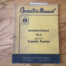 International Ih Td 6 61 Operator Manual Crawler Tractor Maintenance Guide