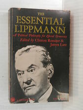 THE ESSENTIAL LIPPMANN A political Philosophy Liberal Democracy Rossiter Lare di