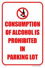 CONSUMPTION OF ALCOHOL IS PROHIBITED IN PARKING LOT BUILDING BUSINESS SIGN