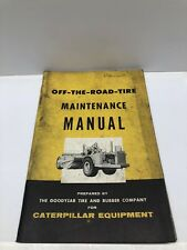 Goodyear for Caterpillar (CAT)OFF-THE-ROAD-TIRE MAINTENANCE MANUAL