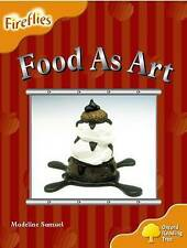 Oxford Reading Tree: Level 6: Fireflies: Food as Art by Madeline Samuel (Paperback, 2008)