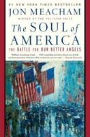 The Soul of America: The Battle for Our Better Angels - Hardcover - GOOD
