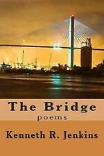 NEW The Bridge: poems by Kenneth R Jenkins