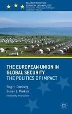 The European Union in Global Security: The Politics of Impact (Paperback or Soft