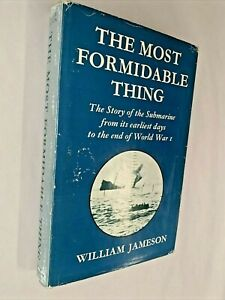 The Most Formidable Thing (1965) WW1 Combat Submarine Study by William Jameson