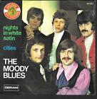 """45 TOURS / 7"""" SINGLE--THE MOODY BLUES--NIGHTS IN WHITE SATIN / CITIES"""
