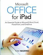 Microsoft Office for iPad: An Essential Guide to Microsoft Word, Excel, PowerPoi