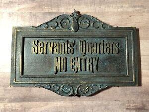 Disney Haunted Mansion Attraction Servants Quarters no entry Plaque Sign.
