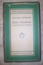 WILLIAM SAROYAN - ROCK WAGRAM.L'INDISTRUTTIBILE - ED:MONDADORI -1A ED 1953  (CX)