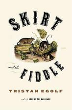 Skirt and the Fiddle, Tristan Egolf, Good Book