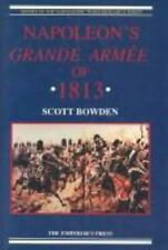 Napoleon's Grande Armee of 1813 (Armies of the Napoleonic Wars Research Series)