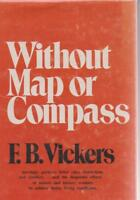 AUSTRALIAN FICTION / HC- DJ , WITHOUT MAP OR COMPASS by F B VICKERS 1ST 1974