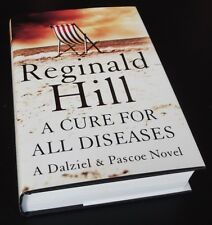 Reginald Hill: A CURE FOR ALL DISEASES 1st Edition Hardcover