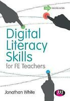 Digital Literacy Skills for Fe Teachers, White, Jonathan P., New Book