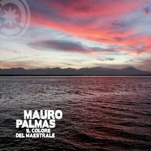 MAURO PALMAS - IL COLORE DEL MAESTRALE - CD NUOVO SIGILLATO SARDEGNA