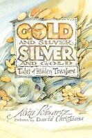 Gold and Silver, Silver and Gold: Tales of Hidden Treasure (Paperback or Softbac