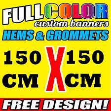 13Oz FLEX VINYL PVC Outdoor Indoor CUSTOM Banners 150 X 150 CM WD*FREE DESIGN*