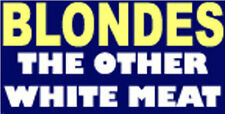 blondes the other white meat sticker S-13