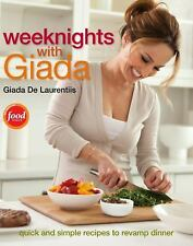 Weeknights with Giada: Quick and Simple Recipes to Revamp Dinner-ExLibrary