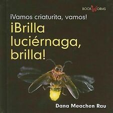 Brilla, Luciernaga, Brilla! / Flash, Firefly, Flash! (Vamos-ExLibrary