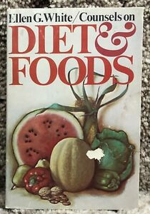 Counsels on Diet and Foods by Ellen G White 1976 Review and Herald SDA Adventist