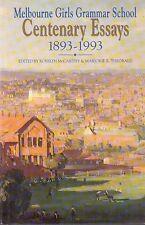 Melbourne Girls Grammar School: Centenary Essays 1893-1993