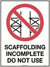 Scaffolding Incomplete Do Not Use Safety Construction sign 600x450mm Metal
