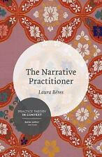 Practice Theory in Context: The Narrative Practitioner by Laura Beres (2014,...