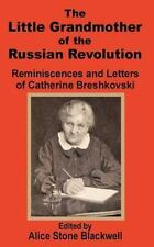 The Little Grandmother of the Russian Revolution : Reminiscences and Letters...