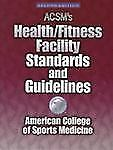 Acsm's HealthFitness Facility Standards and Guidelines