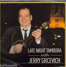 JERRY GRCEVICH CD LATE NIGHT TAMBURA 2015 ZASPALE SU TAMBURE Hrvatska Best Hit