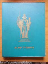 ALBO D' ONORE PRESENTE IGNOTO MILITI 1958 FORLI INIZIATIVA VOLUME CELEBRATIVO