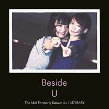 Beside U - Ladybaby (The Idol Formerly Known As) (2018, CD NEUF)