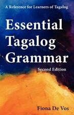 Essential Tagalog Grammar : A Reference for Learners of Tagalog by Fiona De...