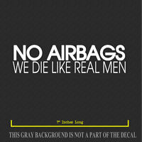 x2 No Airbags We Die Like Real Men Funny Sticker Vinyl Decal JDM Car Truck
