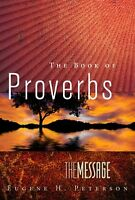 The Message of Proverbs (First Book Challenge) by Eugene H. Peterson